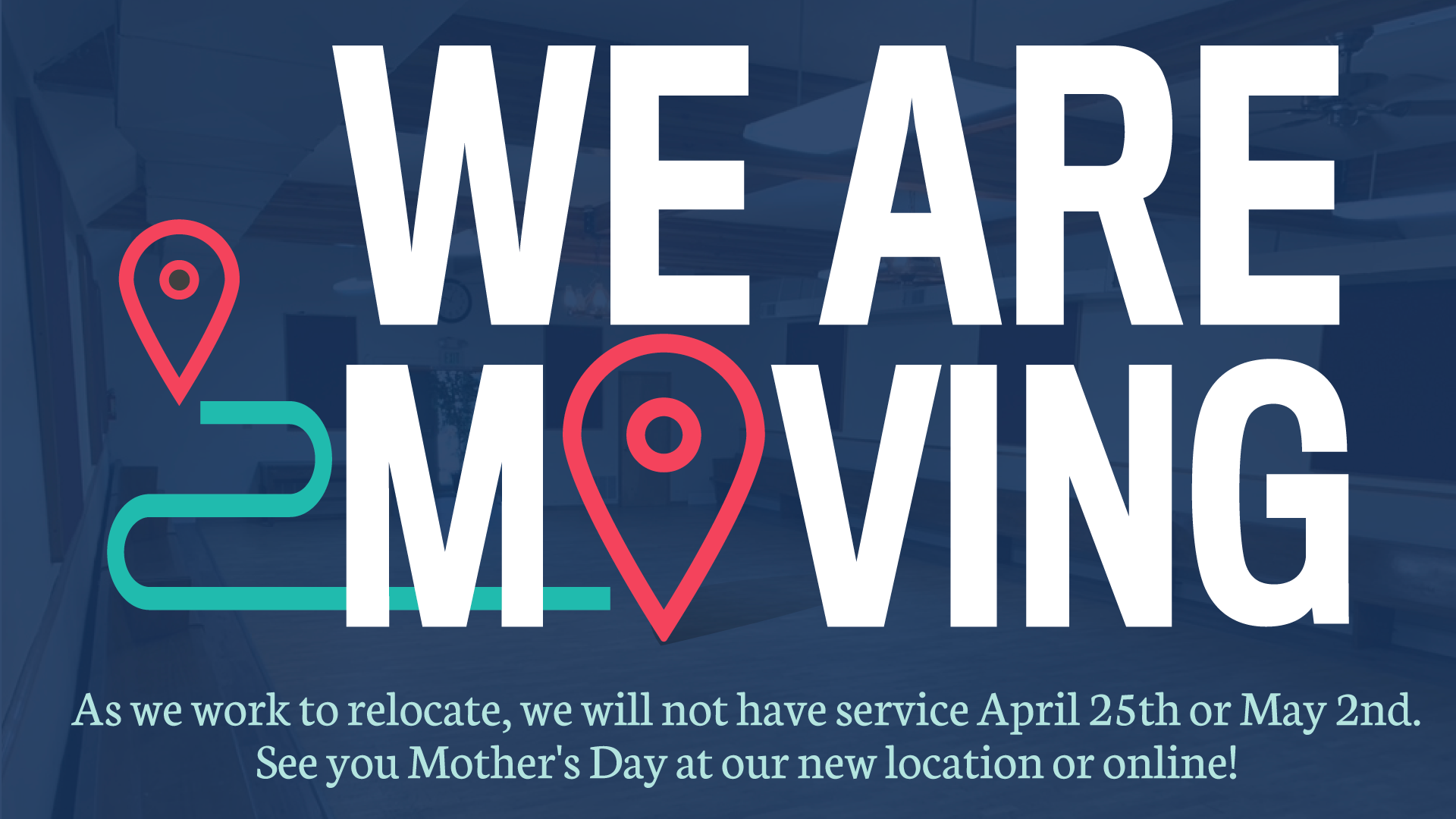 We are moving. No service until May 9,